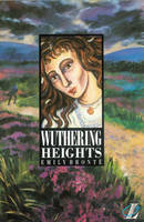 Wuthering Heights by Emily Bronte, Roy Blatchford, Celeste Flower