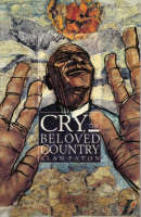 Cry, the Beloved Country A Story of Comfort in Desolation by Alan Paton, Roy Blatchford, Jennie Sidney