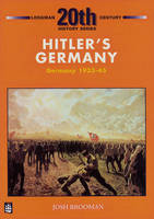 Hitler's Germany Germany, 1933-45 by Josh Brooman