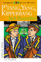 P'Tang, Yang, Kipperbang and Other T.V.Plays by Jack Rosenthal, Michael Marland, Alison Leake