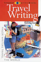 Travel Writing Major Writers Travel the World by Linda Marsh, Michael Marland