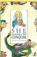 She Stoops to Conquer by Oliver Goldsmith, Roy Blatchford, Trevor Millum
