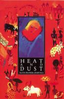 Heat and Dust by Ruth Prawer Jhabvala, Roy Blatchford, Barbara Bleiman
