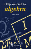Help Yourself to Algebra by Hugh Neill