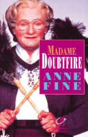 Madame Doubtfire by Anne Fine, Roy Blatchford, Jackie Head