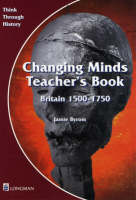 Changing Minds Britain 1500-1750 Teacher's Book Teacher's Book by Jamie Byrom