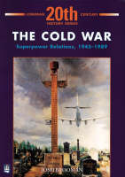 The Cold War Superpower Relations, 1945-1989 by Josh Brooman