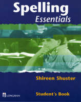 Spelling Essentials Pupil's Book by Shireen Shuster, Geoff Barton
