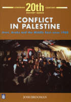 Conflict in Palestine Jews, Arabs and the Middle East Since 1900 by Josh Brooman