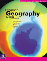 Longman Geography for GCSE by John Pallister, Roger Clay, Olly Phillipson, Anne Bowen