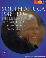 Longman History Project South Africa 1948-1994 The Rise and Fall of Apartheid : Updated to Cover the ANC Governments of Mandela and Mbeki, 1994-2000 by Josh Brooman, Martin Roberts