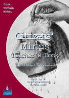 Citizens Minds the French Revolution Teacher's Book European Study Before 1914 by Christine Counsell, Michael Riley, Jamie Byrom