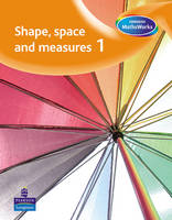 Longman MathsWorks: Year 1 Shape, Space, Measure & Handling Data Pupils' Book by Tony Cotton