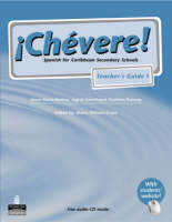 Chevere! Teacher's Guide 1 Spanish for Caribbean Secondary Schools by Elaine Watson-Grant, Ingrid Kemchand