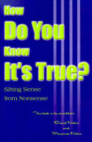 How Do You Know It's True? Sifting Sense from Nonsense by Dr David Klein, Marymae E Klein