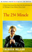 The 25 Cents Miracle by Theresa Nelson