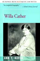 Willa Cather by Ann T Keene