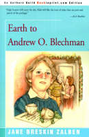 Earth to Andrew O. Blechman by Jane Breskin Zalben