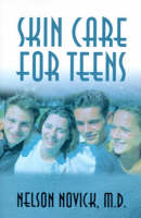 Skin Care for Teens by Nelson L Novick