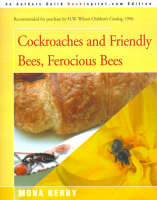 Cockroaches and Friendly Bees, Ferocious Bees by Mona Kerby