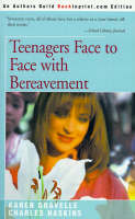 Teenagers Face to Face with Bereavement by Karen, Ph.D. Gravelle, Charles Haskins