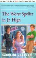 The Worst Speller in Jr. High by Caroline Janover