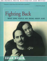 Fighting Back What Some People Are Doing about AIDS by Susan Kuklin