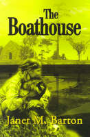 The Boathouse by Janet Barton