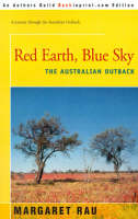 Red Earth, Blue Sky The Australian Outback by Margaret Rau