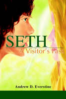Seth A Visitor S Pass by Andrew D Everstine