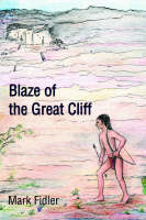 Blaze of the Great Cliff by Mark Fidler