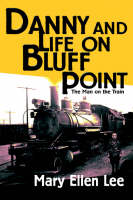Danny and Life on Bluff Point The Man on the Train by Mary Ellen Lee