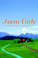 Farm Girls by Sylvia Zhang, Linda (University of Alberta) Li