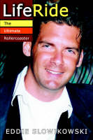 Liferide The Ultimate Rollercoaster by Eddie Slowikowski