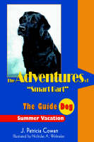The Adventures of Smart Bart The Guide Dog by J Patricia Cowan