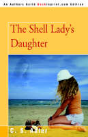 The Shell Lady's Daughter by C S Adler