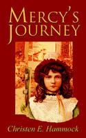 Mercy's Journey by Christen E Hammock