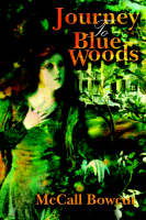 Journey to Blue Woods by McCall Bowcut
