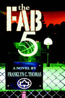The Fab 5 by Franklyn C Thomas