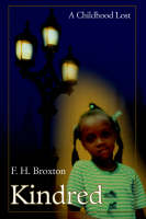 Kindred A Childhood Lost by F. H. Broxton