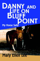 Danny and Life on Bluff Point My Horse Sally by Mary Ellen Lee