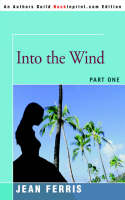 Into the Wind Part One by Jean (ARIZONA STATE UNIV-TEMPE ARIZONA STATE UNIVTEMPE ARIZONA STATE UNIVTEMPE ARIZONA STATE UNIVTEMPE ARIZONA STATE UN Ferris