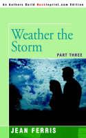 Weather the Storm Part Three by Jean (ARIZONA STATE UNIV-TEMPE ARIZONA STATE UNIVTEMPE ARIZONA STATE UNIVTEMPE ARIZONA STATE UNIVTEMPE ARIZONA STATE UN Ferris