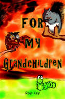 For My Grandchildren by Roy Key