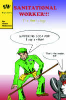 Sanitational Worker!!! The Anthology by James McInerney
