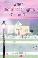 When the Street Lights Come on by James A McMullen
