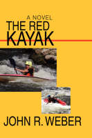 The Red Kayak by John R Weber