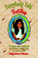 Everybody Eats Tortillas by Dolly Calderon Wiseman