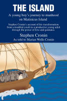 The Island A Young Boy's Journey to Manhood on Matinicus Island by Stephen Cronin