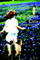 Adventurous Cleta by Clydetta May O'Dell